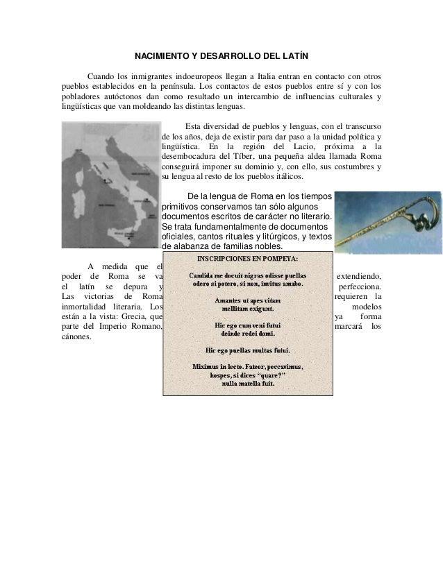 NACIMIENTO Y DESARROLLO DEL LATÍN Cuando los inmigrantes indoeuropeos llegan a Italia entran en contacto con otros pueblos...