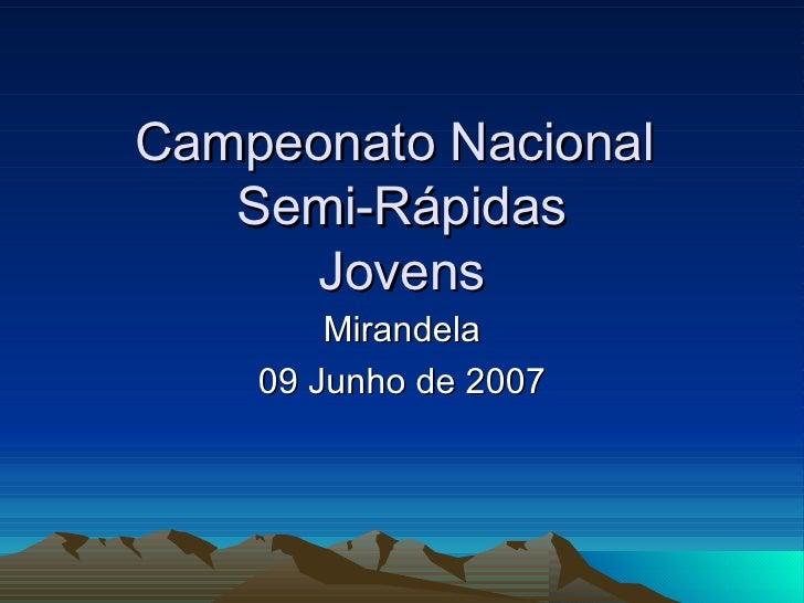 Campeonato Nacional  Semi-Rápidas Jovens Mirandela 09 Junho de 2007