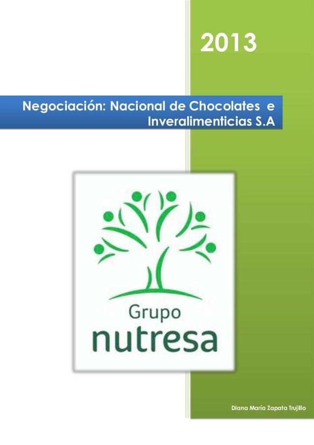 2013 Negociación: Nacional de Chocolates e Inveralimenticias S.A  Diana María Zapata Trujillo
