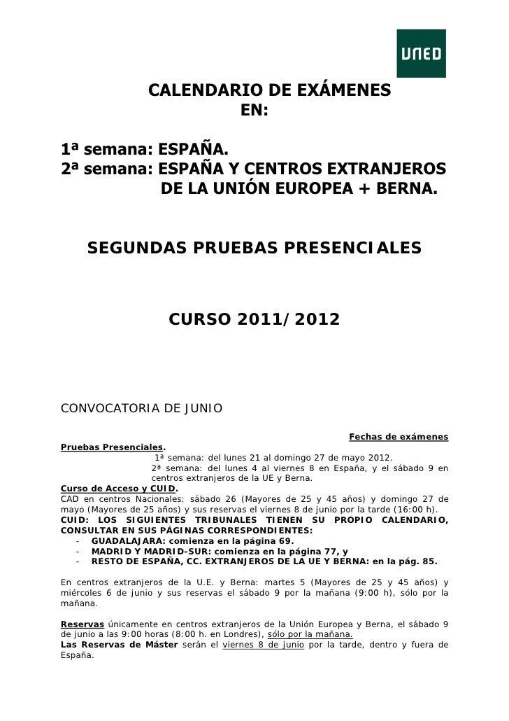 CALENDARIO DE EXÁMENES                           EN:1ª semana: ESPAÑA.2ª semana: ESPAÑA Y CENTROS EXTRANJEROS           DE...