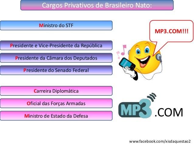 Cargos Privativos de Brasileiro Nato:            Ministro do STF                                                        MP...