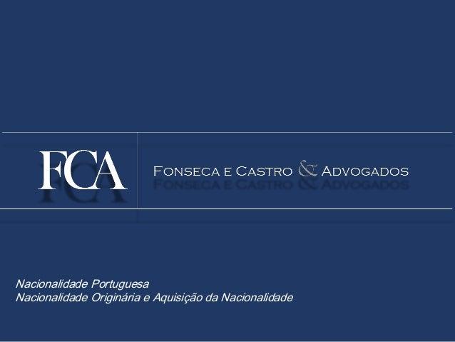 Nacionalidade Portuguesa  Nacionalidade Originária e Aquisição da Nacionalidade
