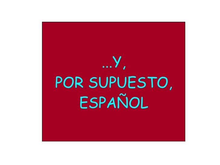 ...Y, POR SUPUESTO, ESPAÑOL