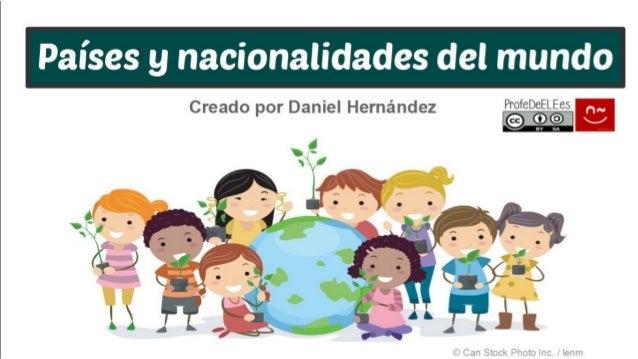 Países y nacionalidades del mundo (e hispanas)