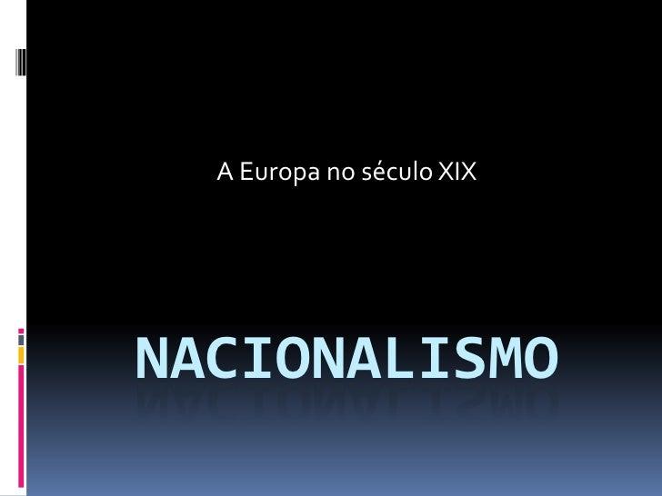 A Europa no século XIXNACIONALISMO