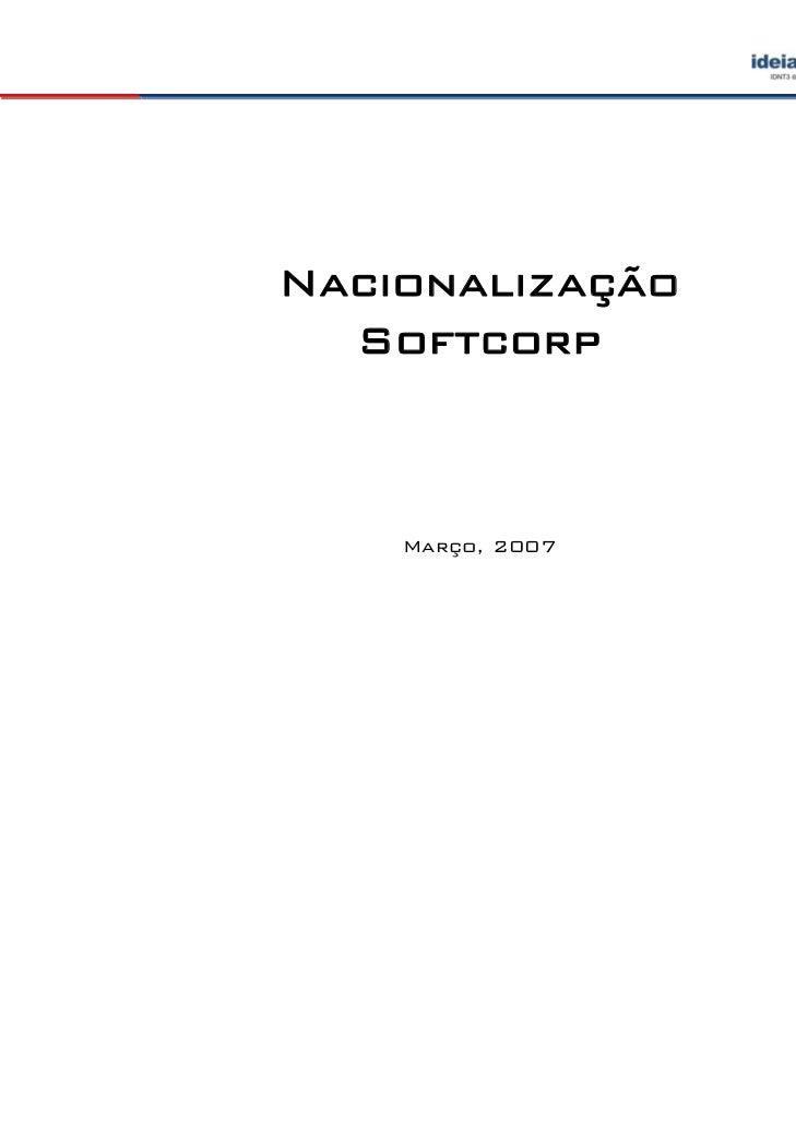 Nacionalização  Softcorp    Março, 2007