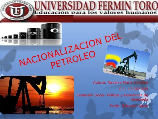 Autora: Navarro María Carolina C.I.: 17.362.693  Evolución Socio- Política y Económica de Venezuela Profe: Salvador Saoia