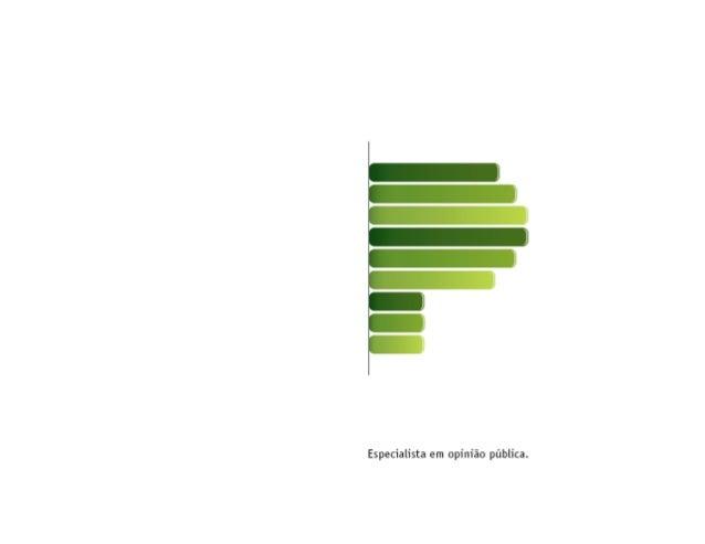 Curitiba, 16 de setembro de 2013. Apresentamos a seguir os resultados da pesquisa de opinião pública realizada no Brasil, ...