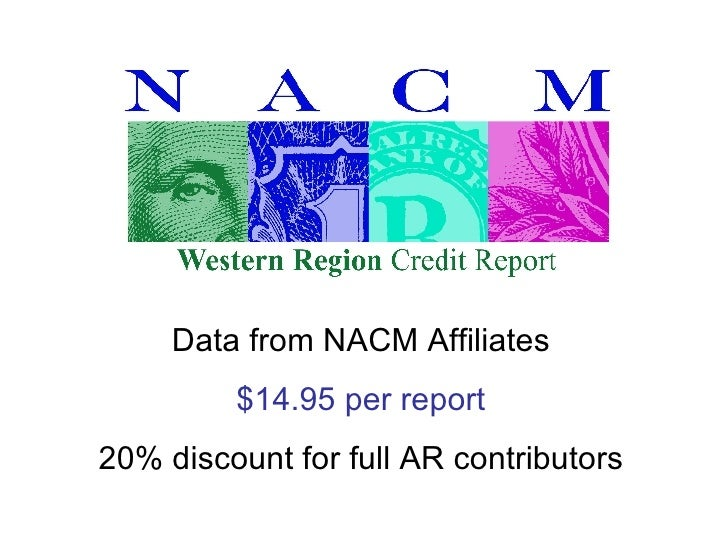 Data from NACM Affiliates $14.95 per report 20% discount for full AR contributors