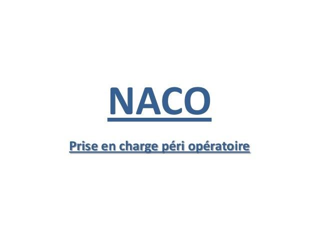 NACO Prise en charge péri opératoire