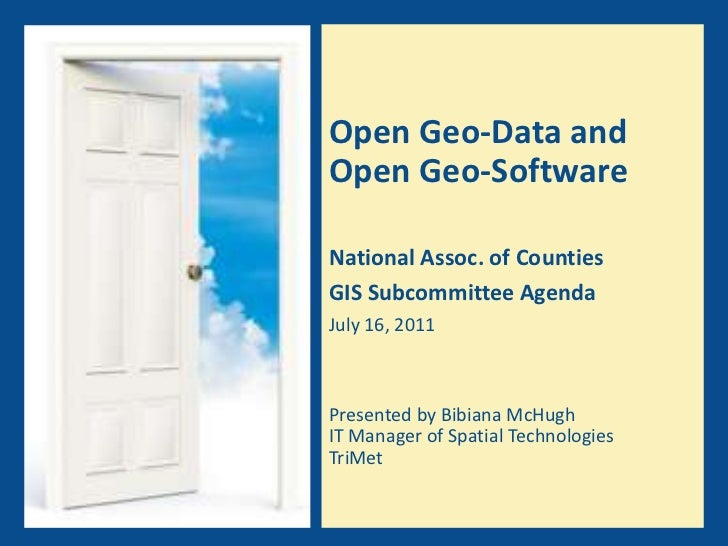 Open Geo-Data and Open Geo-Software<br />National Assoc. of Counties<br />GIS Subcommittee Agenda <br />July 16, 2011 <br ...