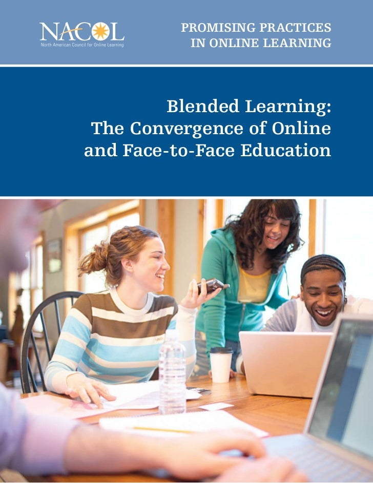 PrOmising PraCTiCEs           in OnLinE LEarning         Blended Learning: The Convergence of Onlineand Face-to-Face Educa...