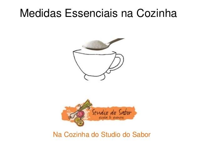 Medidas Essenciais na Cozinha Na Cozinha do Studio do Sabor