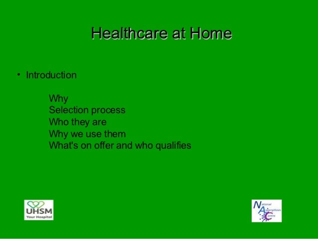 Why• Homecare was set up in November 2011  – Improve patient choice  – Improve patient service  – Improve ease of care by ...