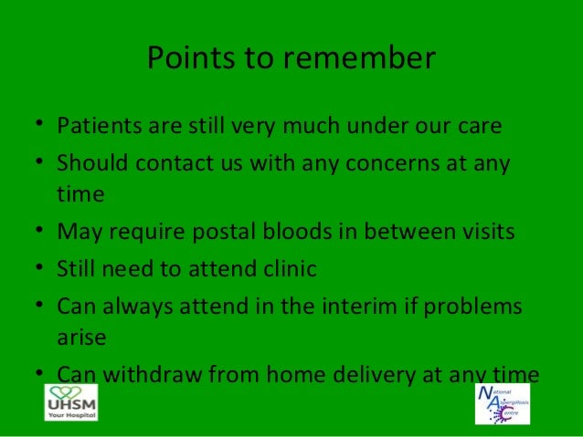 Going forward• Nursing care- will be discussed separately• IV's at home – under discussion