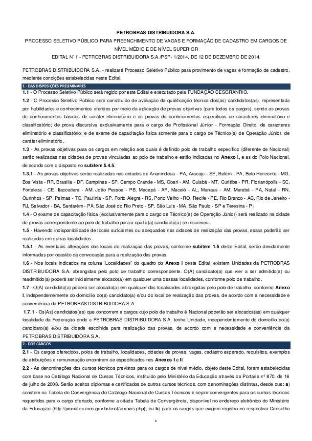 1 PETROBRAS DISTRIBUIDORA S.A. PROCESSO SELETIVO PÚBLICO PARA PREENCHIMENTO DE VAGAS E FORMAÇÃO DE CADASTRO EM CARGOS DE N...