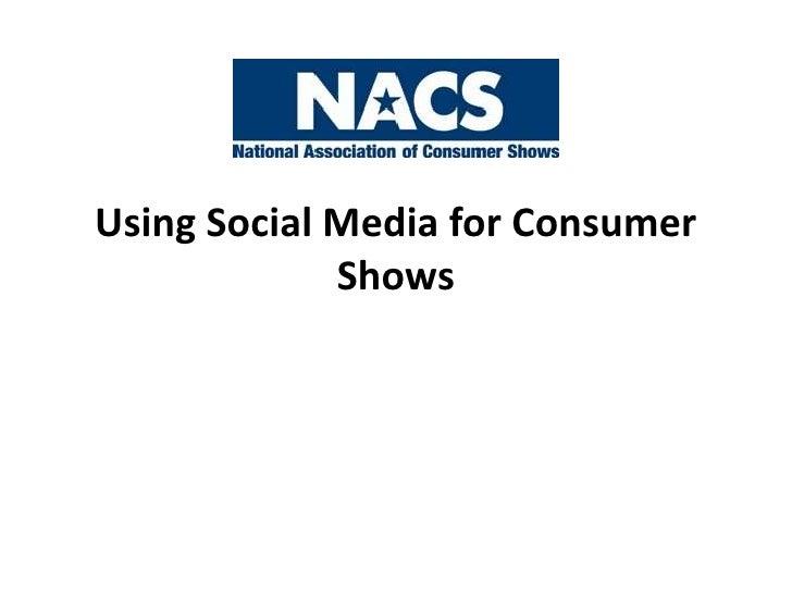 Using Social Media for Consumer Shows<br />