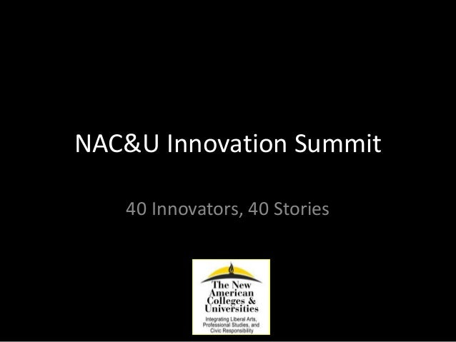NAC&U Innovation Summit 40 Innovators, 40 Stories
