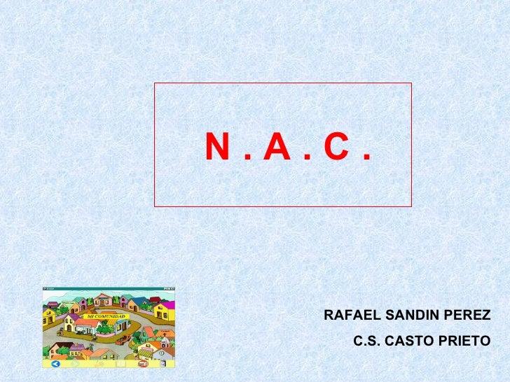 RAFAEL SANDIN PEREZ C.S. CASTO PRIETO N . A . C .