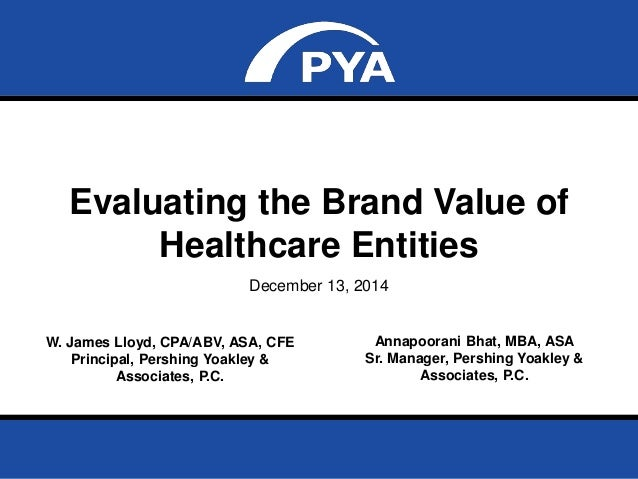 Page 0December 13, 2014 Evaluating the Brand Value of Healthcare Entities Evaluating the Brand Value of Healthcare Entitie...