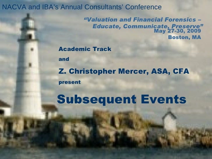 """ Valuation and Financial Forensics –  Educate, Communicate, Preserve"" NACVA and IBA's Annual Consultants' Conference Subs..."