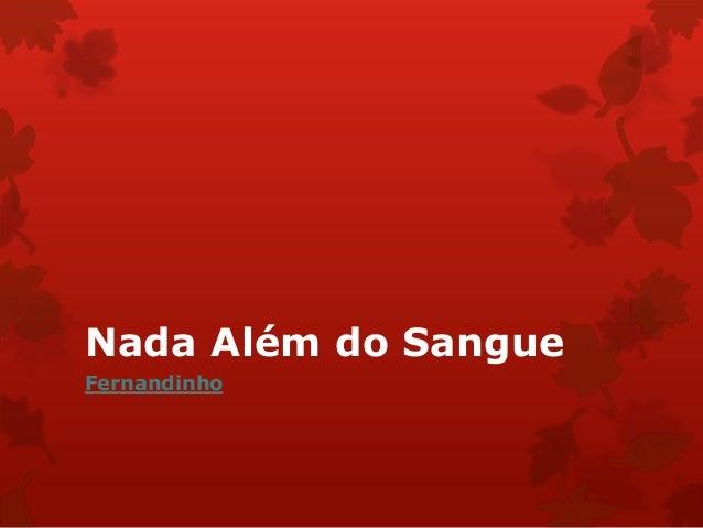 Nada Além do Sangue Fernandinho