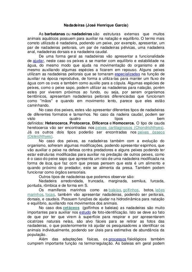 Nadadeiras (José Henrique Garcia)  As barbatanas ou nadadeiras são estruturas externas que muitos  animais aquáticos possu...