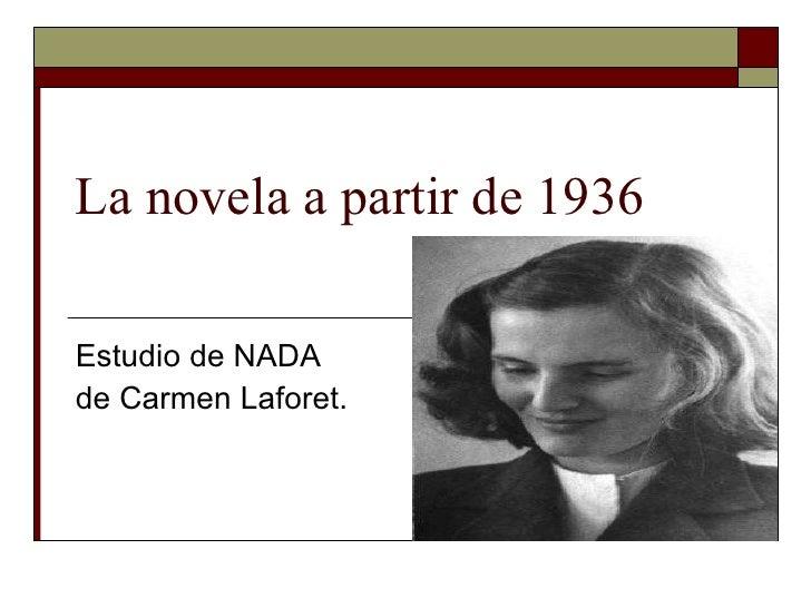 La novela a partir de 1936 Estudio de NADA  de Carmen Laforet.
