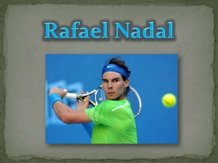 Is a Spanish professional tennisplayer who has been the 1stclassified at the ATP world tourranking during 102 weeks.Rafael...