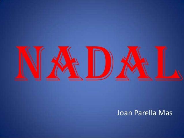 NADAL   Joan Parella Mas