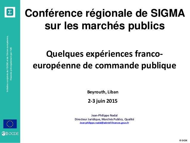 © OCDE Initiativeconjointedel'OCDEetdel'Unioneuropéenne, financéeprincipalementparl'UE Jean-Philippe Nadal Directeur Jurid...