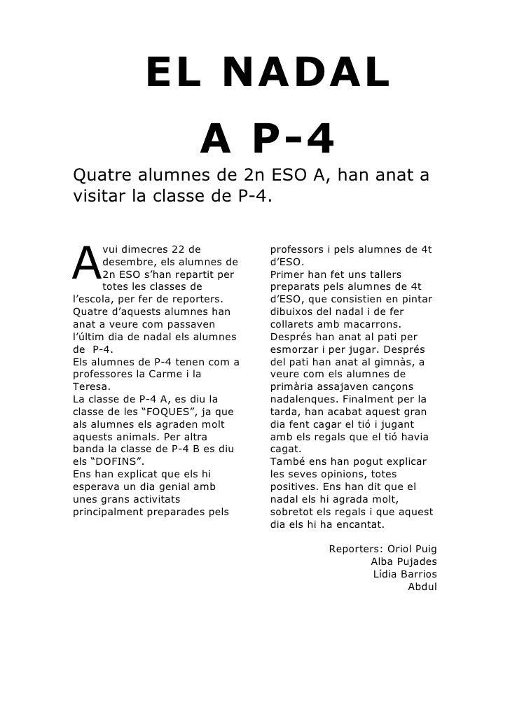 EL NADAL                        A P-4Quatre alumnes de 2n ESO A, han anat avisitar la classe de P-4.A       vui dimecres 2...