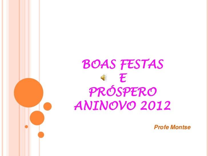 BOAS FESTAS      E  PRÓSPEROANINOVO 2012         Profe Montse