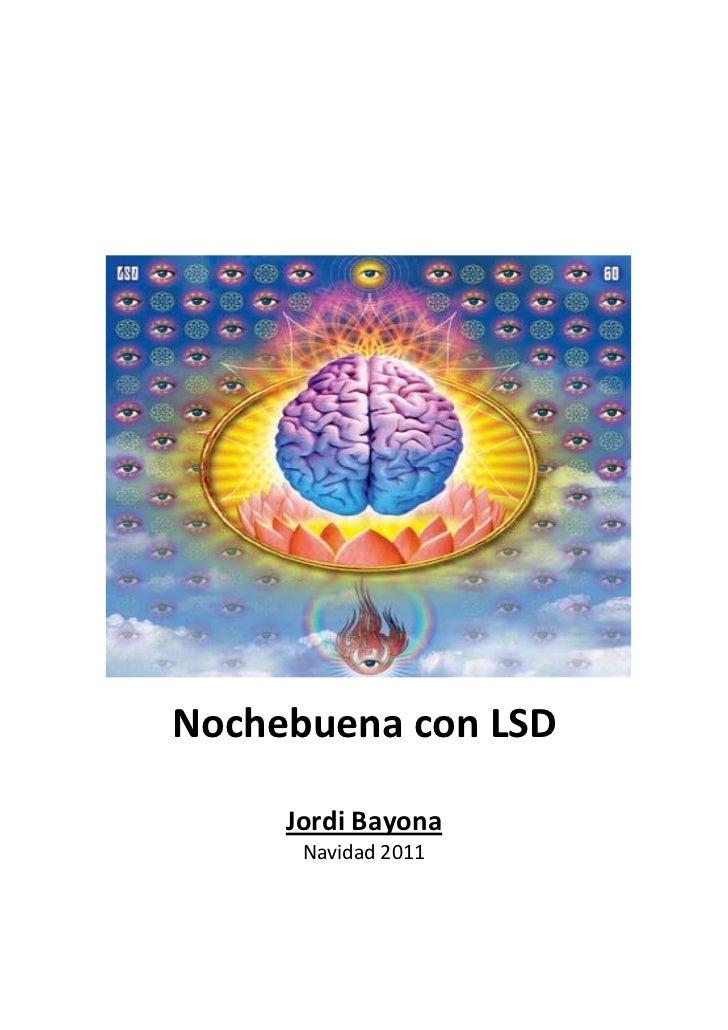 Nochebuena con LSD     Jordi Bayona      Navidad 2011