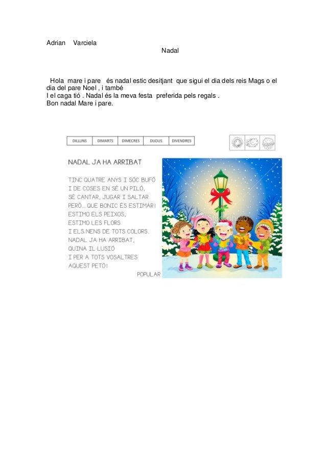 Adrian   Varciela                                       Nadal  Hola mare i pare és nadal estic desitjant que sigui el dia ...
