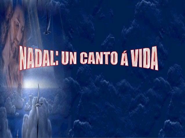 O Neno Deus naceu en Belén.      Como todos os nenos pobres, só trae baixo o brazo o pan do amor.                         ...