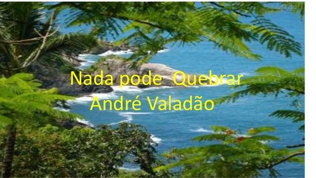 Nada pode Quebrar André Valadão