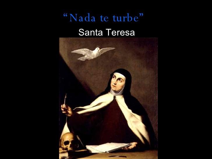 """ Nada te turbe"" Santa Teresa"