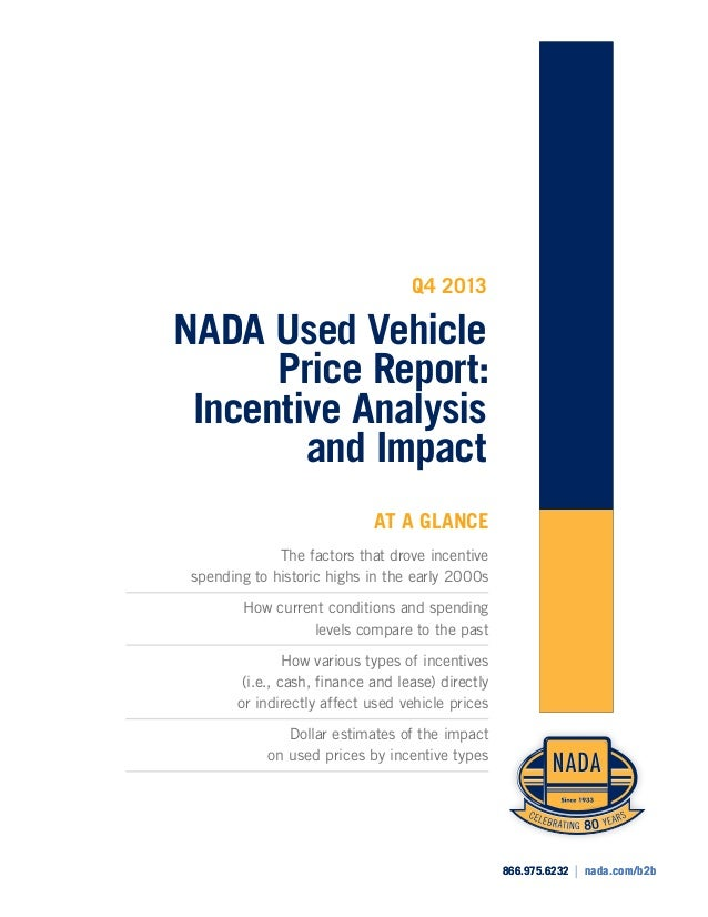 Q4 2013  NADA Used Vehicle Price Report: Incentive Analysis and Impact AT A GLANCE The factors that drove incentive spendi...