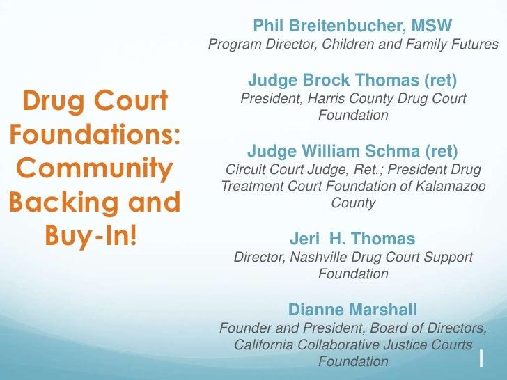 Phil Breitenbucher, MSW               Program Director, Children and Family Futures                     Judge Brock Thomas...