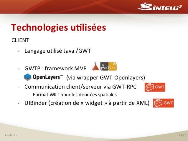 Technologies  u(lisées   CLIENT   -‐    -‐ -‐ -‐  Langage  u%lisé  Java  /GWT   GWTP  :  frame...