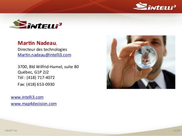 Mar(n  Nadeau,      Directeur  des  technologies   Mar%n.nadeau@intelli3.com        3700,...