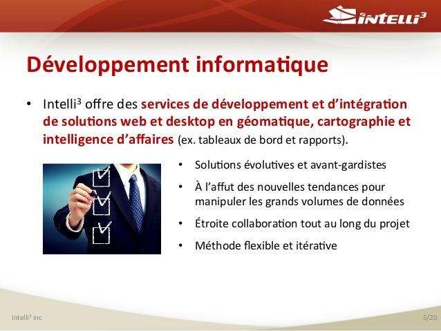 Développement  informa(que   • Intelli3  offre  des  services  de  développement  et  d'intégra(on   d...