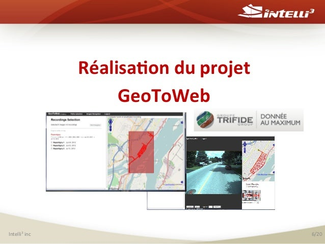 Réalisa(on  du  projet   GeoToWeb               Intelli3  inc    6/20