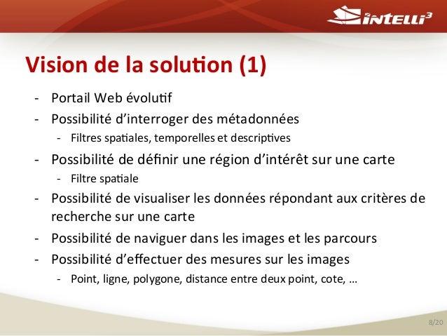 Vision  de  la  solu(on  (1)   -‐ Portail  Web  évolu%f   -‐ Possibilité  d'interroger  des  mét...