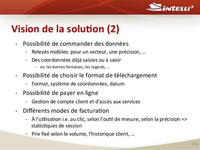 Vision  de  la  solu(on  (2)   -‐ Possibilité  de  commander  des  données   -‐ Relevés  mobiles...