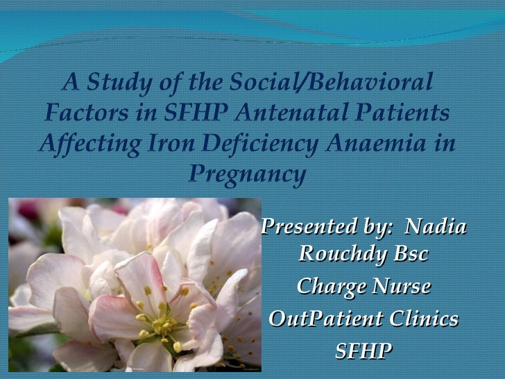 Presented by:  Nadia Rouchdy Bsc Charge Nurse OutPatient Clinics SFHP