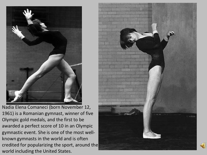 Nadia Elena Comaneci (born November 12, 1961) is a Romanian gymnast, winner of five Olympic gold medals, and the first to ...