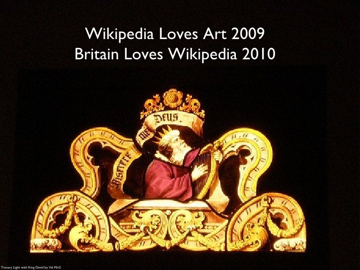 Wikipedia Loves Art 2009 Britain Loves Wikipedia 2010 Tracery Light with King David by Val McG