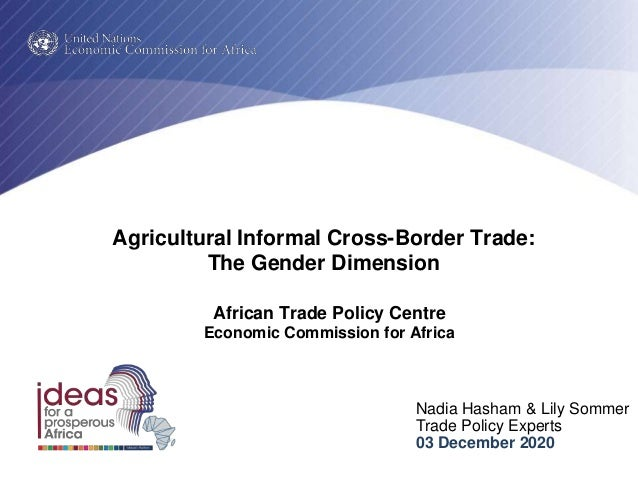 Nadia Hasham & Lily Sommer Trade Policy Experts 03 December 2020 African Trade Policy Centre Economic Commission for Afric...
